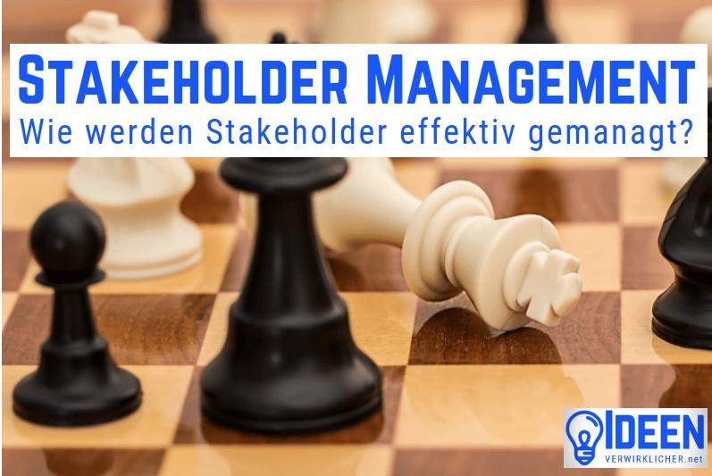 Wie werden Stakeholder effektivgemanagt?