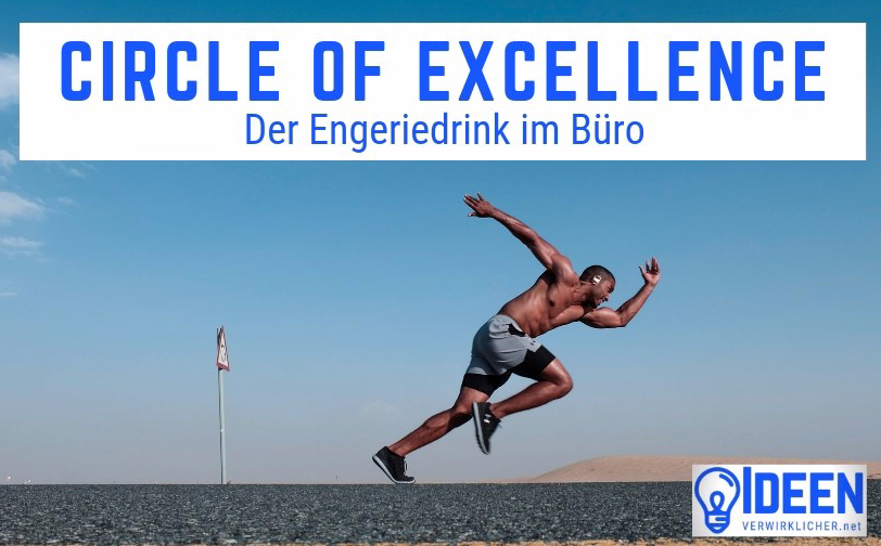 Circle of Excellence – der Engeriedrink im Büro