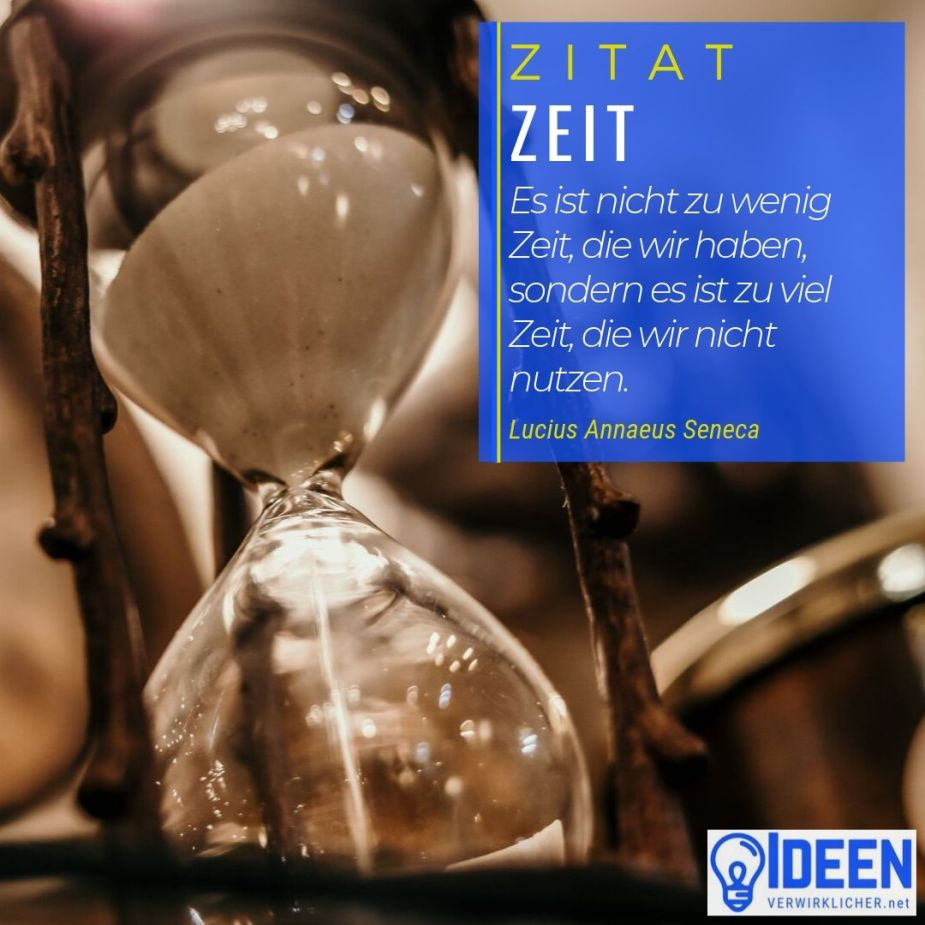 Zeitmanagement - Zitat - Lucius Anneaus Seneca